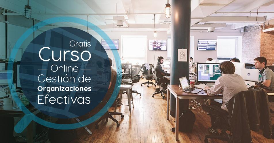 """Curso Gratis Online """"Gestión de organizaciones efectivas"""" Pontificia Universidad Católica de Chile"""