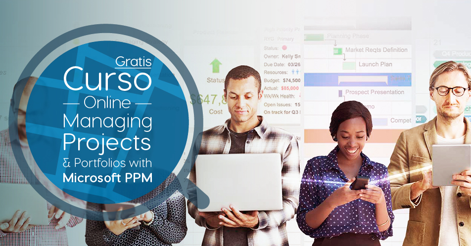 "Curso Gratis Online ""Managing Projects & Portfolios with Microsoft PPM"" Microsoft Estados Unidos"